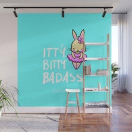Itty Bitty Badass Wall Mural