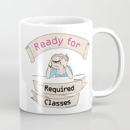 The Stuy-holic: Ready for the Required Classes Coffee Mug