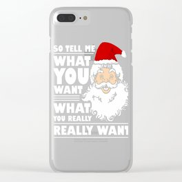 Christmas Santa Claus Tell Me What You Want Clear iPhone Case