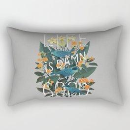 Life is Damn Good Rectangular Pillow