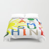 you are my sunshine Duvet Covers featuring You Are My Sunshine by Black Neon