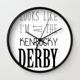 Looks like I am at the Kentucky Derby Wall Clock