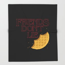 Friends Don't Lie Throw Blanket