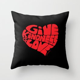 GIVE KINDNESS & LOVE - red on black Throw Pillow