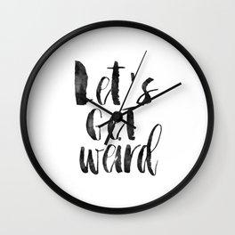 PRINTABLE Art,Let's Get Weird,Stay Weird,Kids Room Decor,Nursery Decor,Quote Prints,Wall Art Wall Clock
