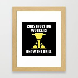 Know The Drill Framed Art Print