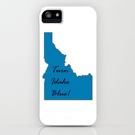 Turn Idaho Blue! Proud Vote Democrat Liberal! 2018 Midterms iPhone Case
