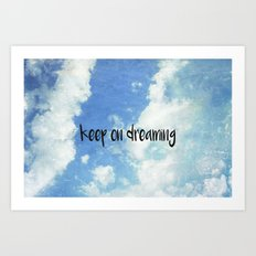 Keep on Dreaming Art Print
