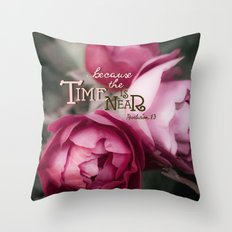 The Time is Near Throw Pillow