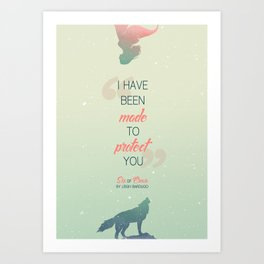 Six of Crows - I have been made to protect you Art Print
