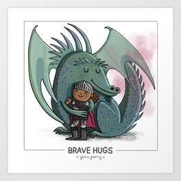 Brave Hugs Art Print
