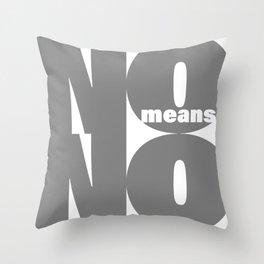 No means No grey Throw Pillow