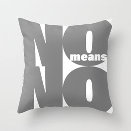 No means No grey Throw Pillow