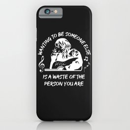 Wanting To Be Someone Else Is A Waste Of The Person You Are | Kurt Cobain iPhone Case