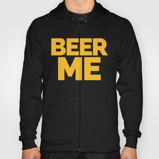 Beer Me Funny Quote Hoody