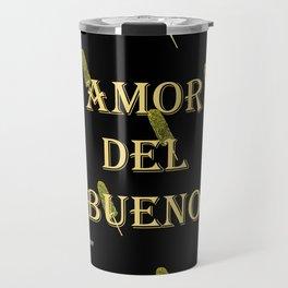 Amor del Bueno...Me inspira el Elotero Travel Mug