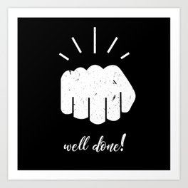 well done, encouraging art, positive quote, funny quote, illustration, trendy expression, hand bump Art Print