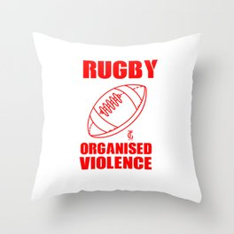Rugby Organised Violence Rugby Players Sports Football Lovers Throw Pillow