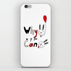 Why :( if you can :) iPhone & iPod Skin
