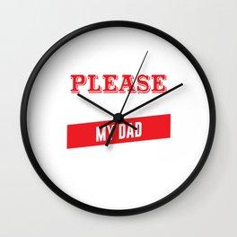 I'm Easy to Please as Long as I Have My Dad T-shirt Wall Clock