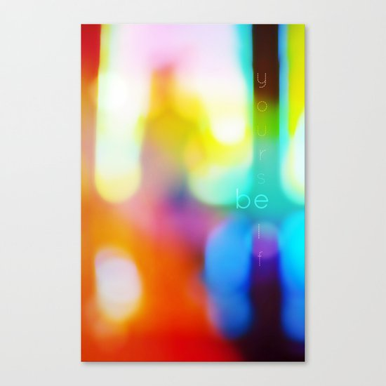 Be Yourself. Canvas Print