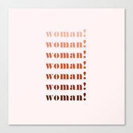 woman! Canvas Print