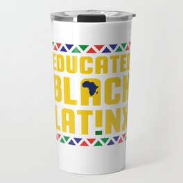 Educated Black Latinx, Black Latina Travel Mug