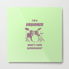 I'm Drummer What's Your Superpower Funny Drums Vintage Drumming Distressed Metal Print