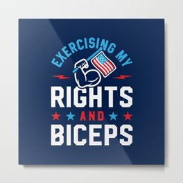 Exercising My Rights And Biceps v2 Metal Print