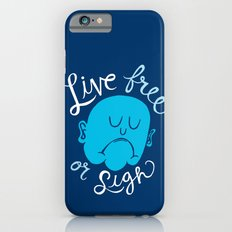 Live Free or Sigh iPhone 6s Slim Case