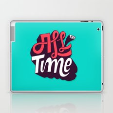 All The Time Laptop & iPad Skin