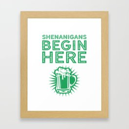 Shenanigans Begin Here Beer Funny St Patricks Day Framed Art Print