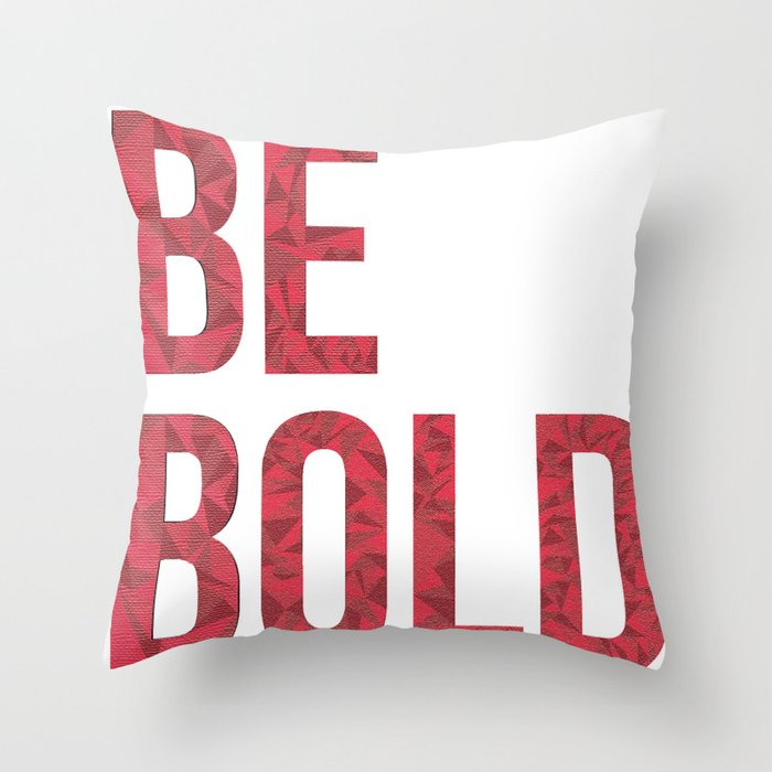 Be Bold Throw Pillow By Sailorette Society6