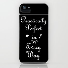 Mary Poppins Practically Perfect iPhone Case