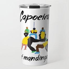 capoeira é mandinga Travel Mug