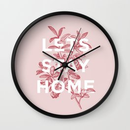 Let's Stay Home floral typography print wall art home decor Wall Clock