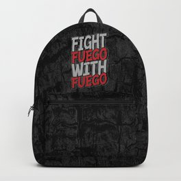 Fight Fuego With Fuego Backpack