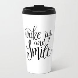 Wake up and smile Travel Mug