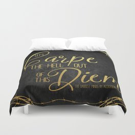 Let's Carpe the Hell Out Of This Diem - The Darkest Minds Duvet Cover