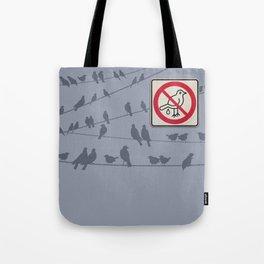 Birds Sign - NO droppings 1 Tote Bag