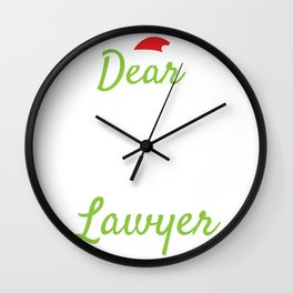 Dear Santa, Talk To My Lawyer Merry Christmas December 25 T-Shirt Design Justice Prosecution Judge Wall Clock