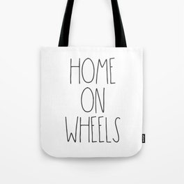 Home on Wheels RV text Tote Bag