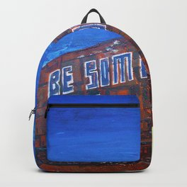 Be Someone Backpack