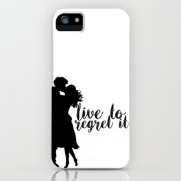 LIVE TO REGRET IT iPhone Case