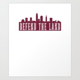 Cleveland Defend the Land Sports 2018 Art Print