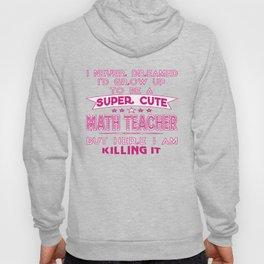 A Super cute Math Teacher Hoody