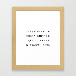 I Just Want to Fight Hate Framed Art Print