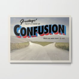 A State of Confusion Metal Print