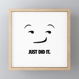 Just Did It Emoji. [Sport Slogan Parody] Framed Mini Art Print