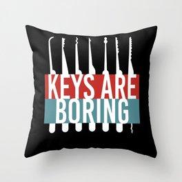 Keys Are Boring Lockpicker Throw Pillow